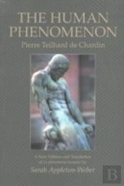 Teilhard The Human Phenomenon