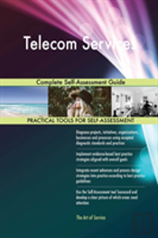 Telecom Services Complete Self-Assessment Guide