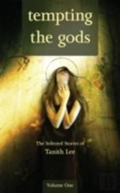 Tempting The Godsselected Stories Of Tanith Lee