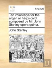 Ten Voluntarys For The Organ Or Harpsico