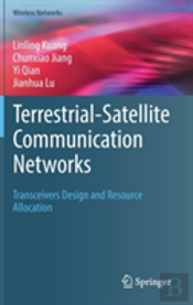 Terrestrial-Satellite Communication Networks