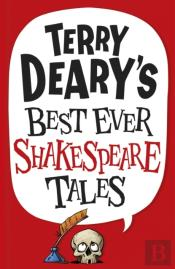 Terry Deary'S Best Ever Shakespeare Tales