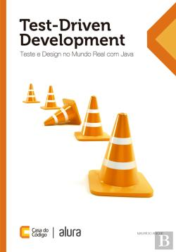 Bertrand.pt - Test-Driven Development: Teste E Design No Mundo Real