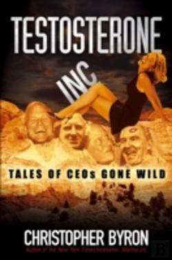 Bertrand.pt - Testosterone Inc.: Tales of CEOs Gone Wild
