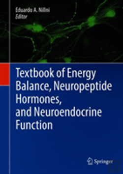 Bertrand.pt - Textbook Of Energy Balance, Neuropeptide Hormones, And Neuroendocrine Function