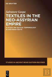 Textiles In The Neo-Assyrian Empire