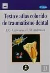 Texto e Atlas Colorido de Traumatismo Dental