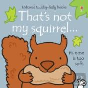 That'S Not My Squirrel