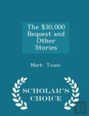 The  30,000 Bequest And Other Stories -