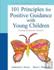 The 101 Principles For Positive Guidance With Young Children