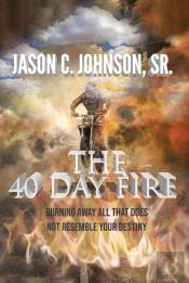 The 40 Day Fire