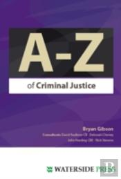 The A-Z Of Criminal Justice