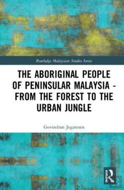 Bertrand.pt - The Aboriginal People Of Peninsular Malaysia - From The Forest To The Urban Jungle