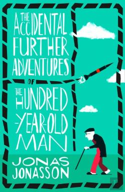 Bertrand.pt - The Accidental Further Adventures Of The Hundred-Year-Old Man