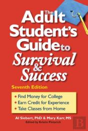 The Adult Student'S Guide To Survival & Success