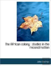The African Colony : Studies In The Reco