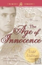 The Age Of Innocence: The Wild And Wanton Edition, Volume 1