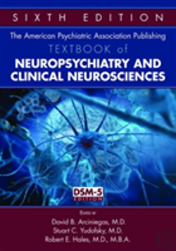 Bertrand.pt - The American Psychiatric Association Publishing Textbook Of Neuropsychiatry And Clinical Neurosciences