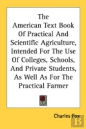 The American Text Book Of Practical And