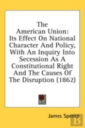 The American Union: Its Effect On Nation