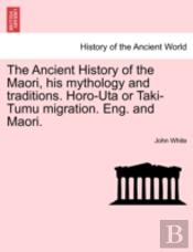 The Ancient History Of The Maori, His My