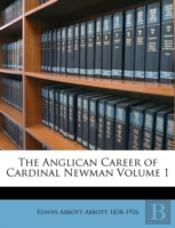 The Anglican Career Of Cardinal Newman V