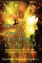 The Anguish & Bliss Of My Soul:  Seasons