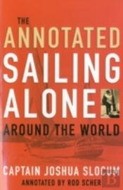 The Annotated Sailing Alone Around The World
