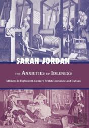 The Anxieties Of Idleness