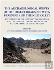 The Archaeological Survey Of The Desert Roads Between Berenike And The Nile Valley