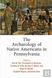 The Archaeology Of Native Americans In Pennsylvania