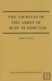 The Archives Of The Abbey Of Bury St Edmunds