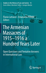 The Armenian Massacres Of 1915--1916 A Hundred Years Later