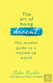 The Art Of Being Decent