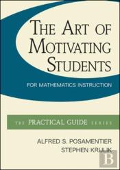 The Art Of Motivating Students For Mathematics Instruction