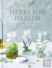 The Art Of Natural Herbs For Health