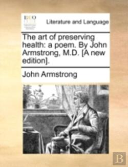 Bertrand.pt - The Art Of Preserving Health: A Poem. By