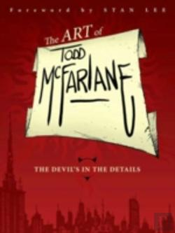 Bertrand.pt - The Art Of Todd Mcfarlane: The Devil'S In The Details