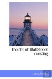 The Art Of Wall Street Investing