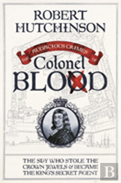 The Audacious Crimes Of Colonel Blood