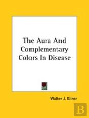 The Aura And Complementary Colors In Disease