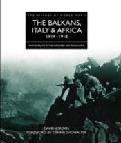 The Balkans, Italy And Africa 1914 - 1918