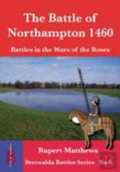 The Battle Of Northampton 1460