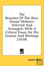 The Beauties Of The Hon. Daniel Webster: