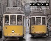 The Beauty Of Lisbon - Tram 28
