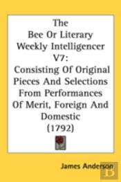The Bee Or Literary Weekly Intelligencer