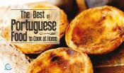 The Best of Portuguese Food to Cook at Home