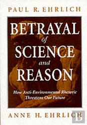 The Betrayal Of Science And Reason