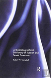 The Bibliographical Dictionary Of Russian And Soviet Economists