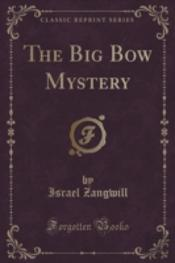 The Big Bow Mystery (Classic Reprint)